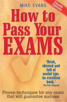Image for How to pass your exams  : proven techniques for any exam that will guarantee success