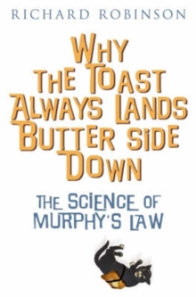 Image for Why the toast always lands butter side down  : the science of Murphy's law