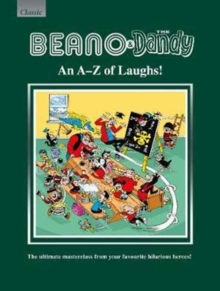 Image for Beano & The Dandy An A-Z of Laughs! : The Ultimate Masterclass from your Favourite Hilarious Heroes!