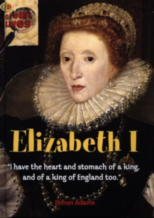 Image for Elizabeth I  : 'I have the heart and stomach of a king, and of a king of England too'