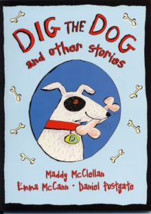 Image for Dig the dog and other stories