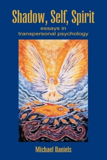 Image for Shadow, self, spirit  : essays in transpersonal psychology