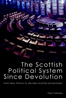 Image for The Scottish political system since devolution  : from new politics to the new Scottish Government