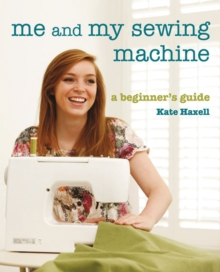 Image for Me and my sewing machine  : a beginner's guide