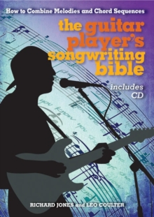 Image for The guitar player's songwriting bible  : how to combine melodies and chord sequences