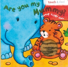 Image for Little Tiger: Are You My Mummy?