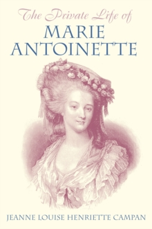 Image for The private life of Marie Antoinette