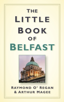 The little book of Belfast - O'Regan, Raymond