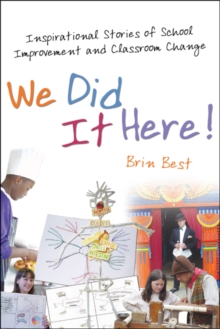 Image for We did it here!  : inspirational stories of school improvement and classroom change
