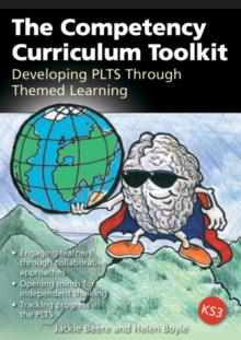 Image for Teaching children not subjects  : a competency curriculum toolkit implementing the PLTS at KS3
