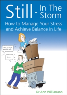 Image for Still - in the storm: how to manage your stress and achieve balance in life