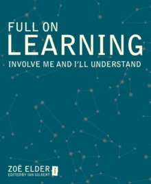 Image for Full on learning  : involve me and I'll understand
