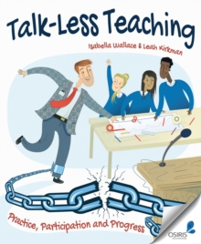 Talk-less teaching  : practice, participation and progress - Wallace, Isabella