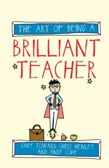 The art of being a brilliant teacher - Cope, Andy