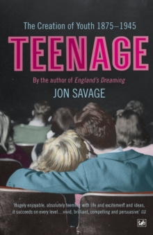 Image for Teenage  : the creation of youth culture