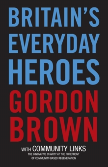 Image for Britain's everyday heroes  : the making of the good society