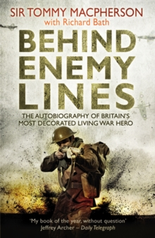 Image for Behind enemy lines  : the autobiography of Britain's most decorated living war hero