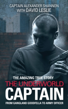 Image for The underworld captain: from gangland goodfella to army officer