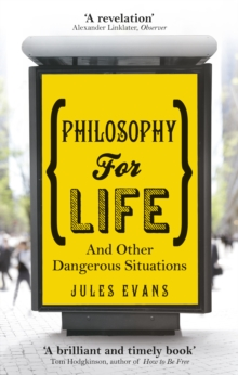 Image for Philosophy for life and other dangerous situations