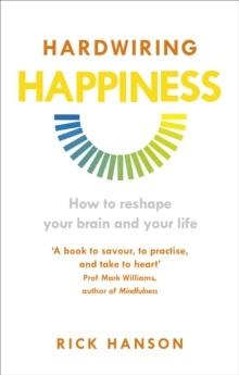 Image for Hardwiring happiness  : how to reshape your brain and your life