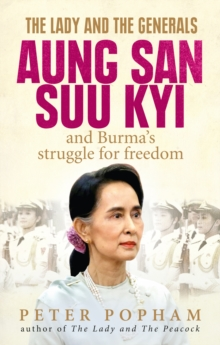 Image for The lady and the generals  : Aung San Suu Kyi and Burma's struggle for freedom