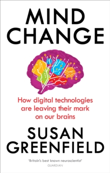 Image for Mind change  : how digital technologies are leaving their mark on our brains