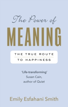 Image for The power of meaning  : the true route to happiness