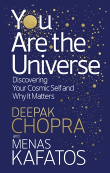 Image for You are the universe  : discovering your cosmic self and why it matters