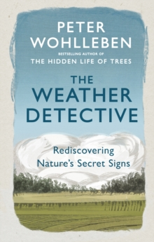Image for The weather detective  : rediscovering nature's secret signs