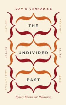 Image for The undivided past  : history beyond our differences