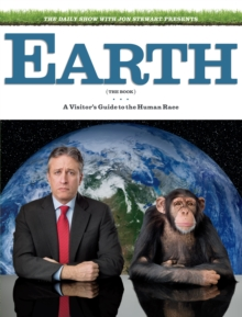 Image for Earth (the book)  : a visitor's guide to the human race