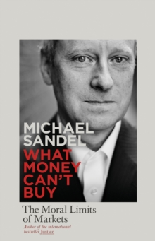 Image for What money can't buy  : the moral limits of markets