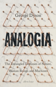 Image for Analogia  : the entangled destinies of nature, human beings and machines
