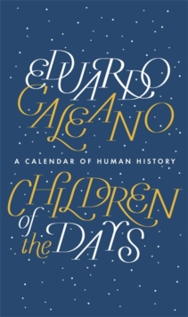 Image for Children of the days  : a calendar of human history