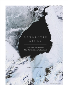 Image for Antarctic atlas  : new maps and graphics that tell the story of a continent