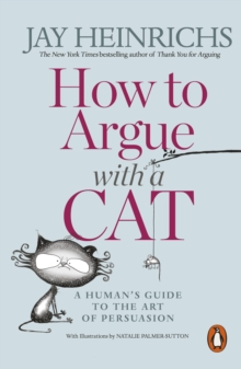 Image for How to argue with a cat  : a human's guide to the art of persuasion