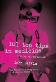 Image for 101 Top Tips in Medicine : Cynical and Otherwise