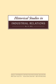 Historical Studies in Industrial Relations, Volume 34 2013