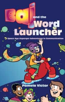 Image for Baj and the word launcher: space age Asperger adventures in communication