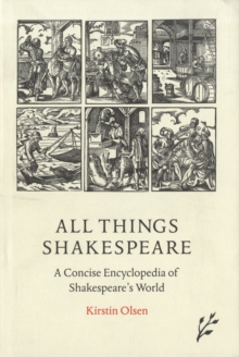 Image for All things Shakespeare  : a concise encyclopedia of Shakespeare's world