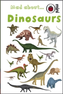 Image for Mad about- dinosaurs