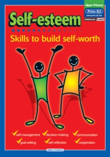 Image for Self-esteem  : skills to build self-worthUpper primary