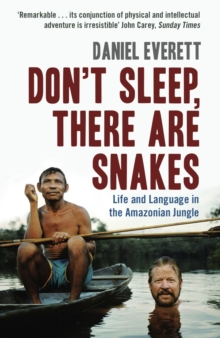 Image for Don't sleep, there are snakes  : life and language in the Amazonian jungle