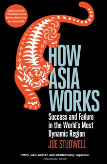Image for How Asia works  : success and failure in the world's most dynamic region