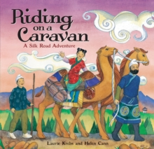 Image for We're riding on a caravan  : an adventure on the Silk Road