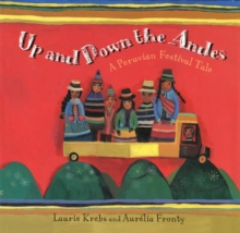 Image for Up and down the Andes  : a Peruvian festival tale