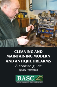Image for The BASC handbook of firearms  : care and maintenance