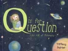 Image for Q is for Question : An ABC of Philosophy