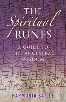 Image for The Spiritual Runes : A Guide to the Ancestral Wisdom