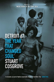 Image for Detroit 67  : the year that changed soul